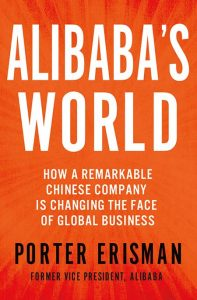 Alibaba's World: How a Remarkable Chinese Company is Changing the Face of Global Business pdf book